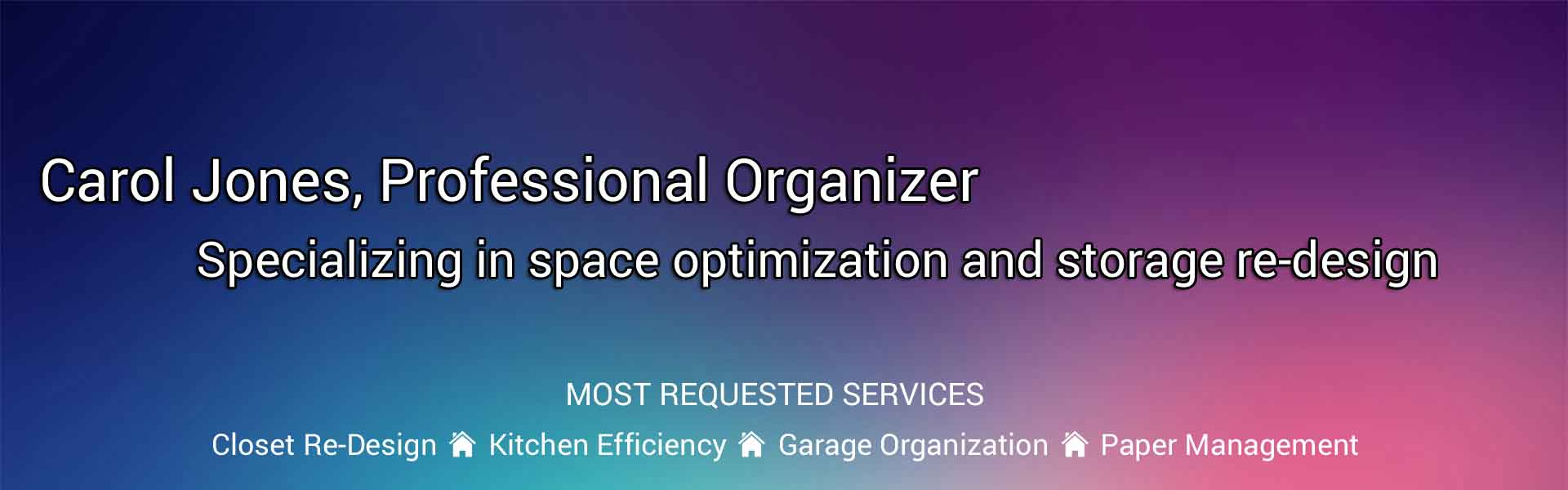 Carol Jones, Professional Organizer Specializing in space optimization and storage re-design